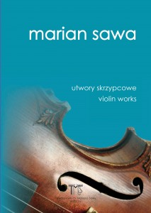 Marian Sawa VIOLIN WORKS by TiMS Edition